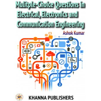 Multiple-Choice Questions in Electrical, Electronics and Communication Engineering