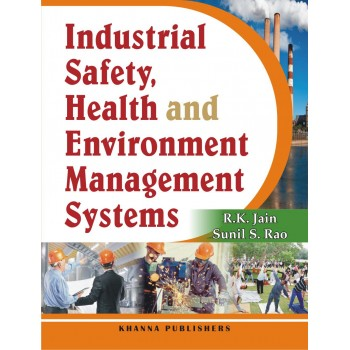 Industrial Safety, Health and Environment Management Systems
