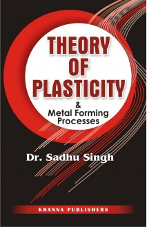 Theory of Plasticity & Metal Forming Process