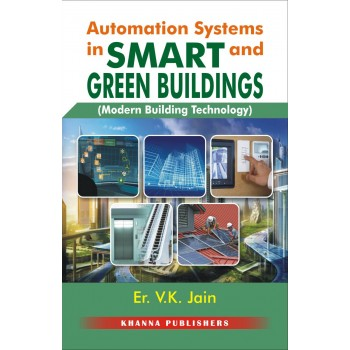 Automation Systems in Smart and Green Buildings (Modern Building Technology)