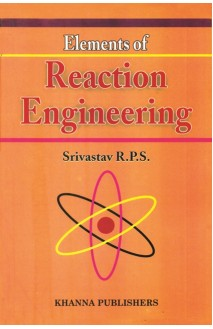 Elements of Reaction Engineering (Homogeneous and Heterogeneous Reactions)