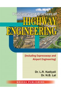 Principles and Practices of Highway Engineering (Including Expressways and Airport Engineering)