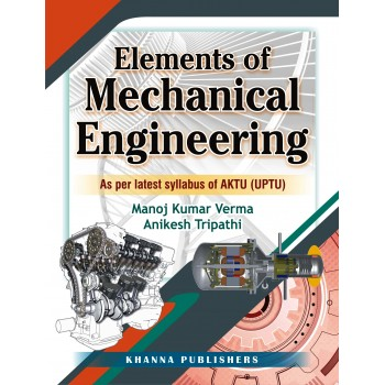 Elements of Mechanical Engineering  (As Per Latest Syllabus of AKTU (UPTU))