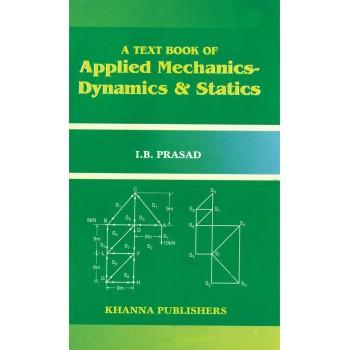 A Text Book of Applied Mechanics Dynamics and Statics