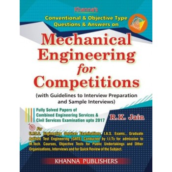 Conventional & Objective Typw Questions & Answers on Mechanical Engineering for Competitions (with Guidelines to Interview Preparation and Sample Interviews)