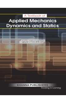 A Text Book of Applied Mechanics Dynamics and Statics
