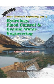 Water Resources Engineering ( Vol-I ) Hydrology Flood Control & Ground Water Engineering