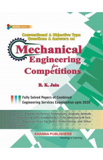 Conventional & Objective Type Questions & Answers on Mechanical Engineering for Competitions (with Guidelines to Interview Preparation and Sample Interviews)