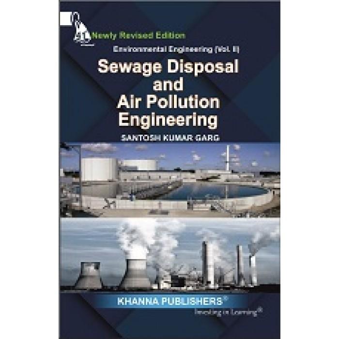 Environmental Engineering (Vol. II) Sewage Waste Disposal and Air Pollution Engineering - 2021 Edition
