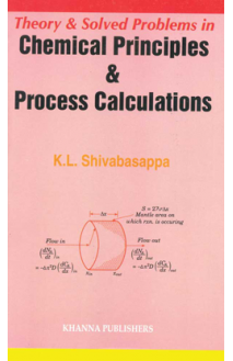 Theory & Solved Problems in Chemical Principles and Process Calculations