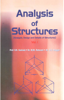 Analysis of Structures (Analysis, Design and Details of Structures) Vol-I