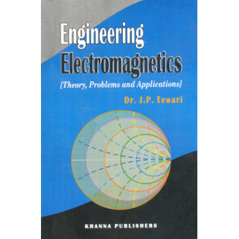 Engineering Electromagnetics (Theory, Problems and Application)