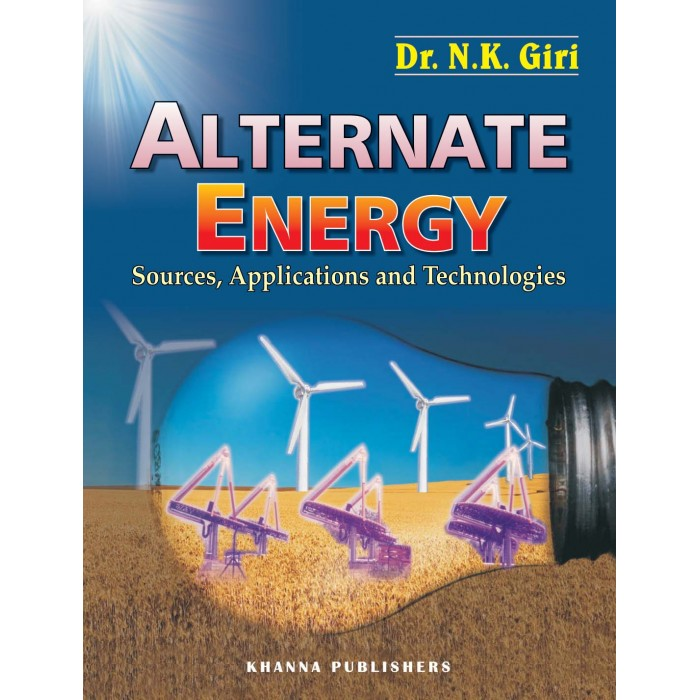 Alternate Energy (Sources, Applications and Technologies)