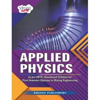 Applied Physics (As Per SBTE, Jharkhand Syllabus for First Year Diploma in Mining Engineering)
