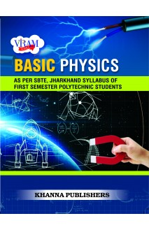 Basic Physics (As Per SBTE, Jharkhand Syllabus of First Semester Polytechnic Students)