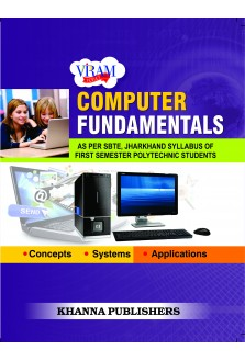 COMPUTER FUNDAMENTALS (AS PER SBTE, JHARKHAND SYLLABUS OF FIRST SEMESTER POLYTECHNIC STUDENTS)