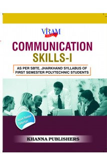 Communication Skills-I (As Per SBTE, Jharkhand Syllabus of First Semester Polytechnic Students)