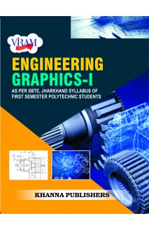 Engineering Graphics-I (As Per SBTE, Jharkhand Syllabus of First Semester Polytechnic Students)