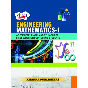 Engineering Mathematics-I (As Per SBTE, Jharkhand Syllabus of First Semester Polytechnic Students)