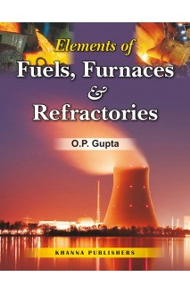 Elements of Fuels, Furnaces and Refractories