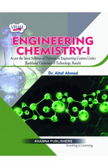 A Textbook of Engineering Chemistry - I ( As per the latest syllabus of diploma in engineering courses under Jharkhand University of Technology, Ranchi)