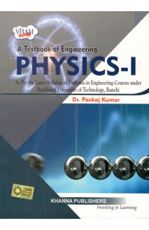 A Textbook of Engineering Physics-I (As per latest syllabus of diploma in engineering courses under Jharkhand University of Technology, Ranchi )