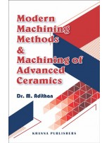 Modern Machining Methods &  Machining of Advanced Ceramics