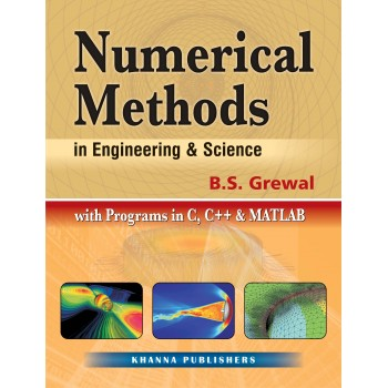 Numerical Methods in Engineering & Science with Programs in C, C++ & MATLAB