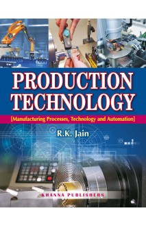 Production Technology (Manufacturing Processes, Technology and Automation)