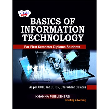 Basics of Information Technology (as per AICTE and UBTER, Uttarakhand Syllabus)