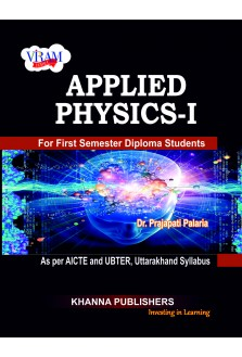 Applied Physics - I (as per AICTE and UBTER, Uttarakhand Syllabus)