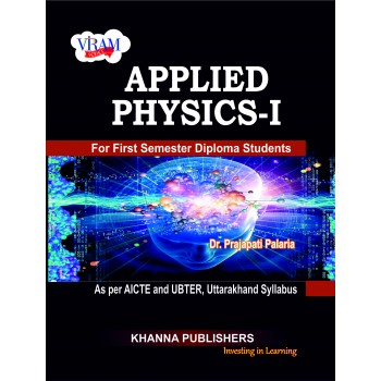 Applied Physics - I (as per AICTE and UBTER, Uttarakhand Syllabus)