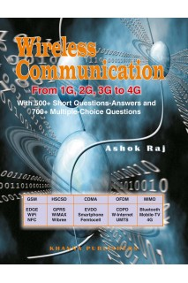 Wireless Communication From 1G. 2G. 3G TO 4G With 500+ Short Questions-Answers and 700+ Multiple-Choice Questions