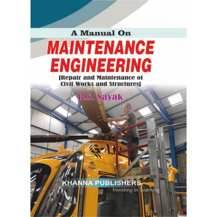 A Manual on Maintenance Engineering (Repair and Maintenance of Civil Works and Structures)