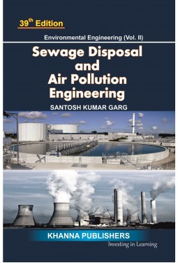 Environmental Engineering (Vol. II) Sewage Waste Disposal and Air Pollution Engineering