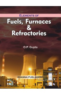 Elements of Fuels, Furnaces & Refractories