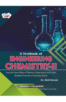 A Textbook of Engineering Chemistry - II ( As per the latest syllabus of diploma in engineering courses under Jharkhand University of Technology, Ranchi)