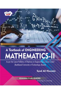 A Textbook of Engineering Mathematics-II (As per the latest syllabus of diploma in engineering courses under Jharkhand University of Technology, Ranchi)