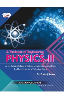 A Textbook of Engineering Physics-II (As per latest syllabus of diploma in engineering courses under Jharkhand University of Technology, Ranchi )